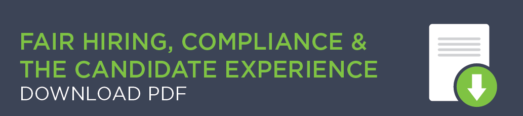Fair Hiring, Compliance & The Candidate Experience